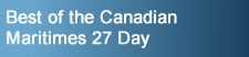 Click here to go to Canadian Maritimes 27 days